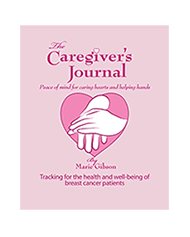 The Caregiver's Journal for Breast Cancer Patients